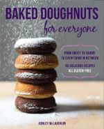 Baked Doughnuts For Everyone : From Sweet to Savory to Everything in Between - Ashley McLaughlin