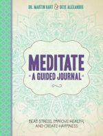 Meditate A Guided Journal - Martin Hart