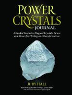 Power Crystals Guided Journal - Judy H. Hall