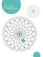 Coloring Mandala for Meditation : 200 Original Illustrations - Armelle Troyon