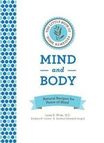 The Little Book of Home Remedies, Mind and Body : Natural Recipes for Peace of Mind - Linda B. White