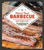 Wicked Good Barbecue : Fearless Recipes from Two Damn Yankees Who Have Won the Biggest, Baddest Bbq Competition in the World - Andy Husbands