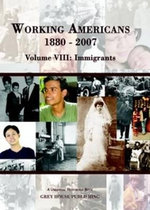 Working Americans 1880-2007, Volume VIII : Immigrants - Scott Derks