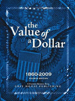 The Value of a Dollar : Prices and Incomes in the United States: 1860-2009 - Scott Derks