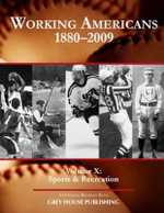 Working Americans, 1880-2009, Volume X : Sports & Recreation - Scott Derks