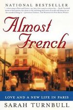 Almost French : Love and a New Life in Paris - Sarah Turnbull