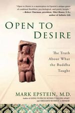 Open to Desire : The Truth About What the Buddha Taught - Mark Epstein