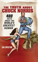 The Truth About Chuck Norris - Ian Spector
