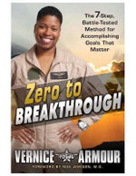Zero to Breakthrough : The 7-Step, Battle-Tested Method for Accomplishing Goals That Matter - Vernice Armour