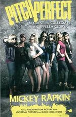 Pitch Perfect : The Quest for Collegiate A Cappella Glory - Mickey Rapkin