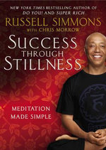 Success Through Stillness : Meditation Made Simple - Russell Simmons