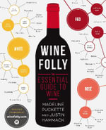 Wine Folly : The Essential Guide to Wine - Madeline Puckette