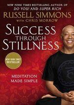 Success Through Stillness : Mediation Made Simple - Russell Simmons