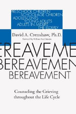 Bereavement : Counseling the Grieving Throughout the Life Cycle - David A Crenshaw