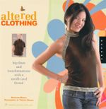 Altered Clothing : Hip Fixes and Transformations with a Needle and Thread - Kathleen Maggio