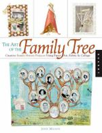 The Art of the Family Tree : Creative Family History Projects Using Paper Art, Fabric and Collage - Jenn Mason