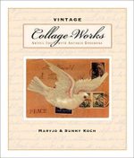 Vintage Collage - Works : Artful Ideas with Antique Ephemera - Maryjo Koch