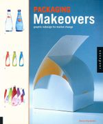 Packaging Makeovers : Graphic Redesign for Market Change - Stacey King Gordon
