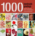 1,000 Handmade Greetings : Creative Cards and Clever Correspondence - Laura McFadden