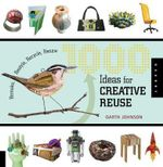 1000 Ideas for Creative Reuse : 1000 Series - Garth Johnson