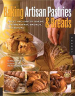 Baking Artisan Pastries and Breads  : Sweet and Savory Baking for Breakfast, Brunch, and Beyond - Ciril Hitz