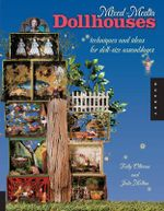 Mixed-Media Dollhouses : Techniques And Ideas For Doll-Size Assemblages :  Techniques And Ideas For Doll-Size Assemblages - Tally Oliveau