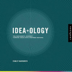 Idea-ology : The Designer's Journey : Turning Ideas Into Inspired Designs - Stanley Hainsworth