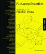 Packaging Essentials : 100 Design Principles for Creating Packages - Candace Ellicott