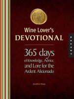 Wine Lover's Devotional : 365 Days of Knowledge, Advice, and Lore for the Ardent Aficionado - Jonathan Alsop