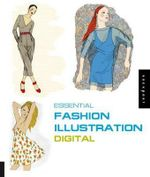 Essential Fashion Illustration : Digital - Loreto Binvignat Streeter