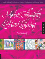 Modern Calligraphy and Hand Lettering : A Mark-Making Workbook for Crafters, Cardmakers, and Journal Artists - Lisa Engelbrecht