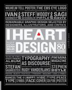 I Heart Design : Remarkable Graphic Design Selected by Designers, Illustrators, and Critics - Steven Heller