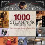 1000 Steampunk Creations : Neo-victorian Fashion, Gear & Art - Grymm