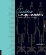 Fashion Design Essentials : 100 Principles of Fashion Design - Jay Calderin