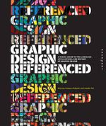 Graphic Design, Referenced : A Visual Guide to the Language, Applications, and History of Graphic Design - Armin Vit
