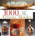1000 Artists' Books : A Showcase of Fine Hand-bound Structures - Sandra Salamony