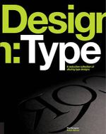 Design/Type : A Seductive Collection of Alluring Type Designs - Paul Burgess