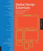 Digital Design Essentials : 100 Interface Guides for Optimal User Experiences on Desktop, Web, and Mobile Devices - Rajesh Lal