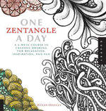 One Zentangle a Day : A 6-week Course in Creative Drawing for Relaxation, Inspiration, and Fun - Beckah Krahula