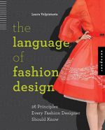 The Language of Fashion Design : 26 Principles Every Fashion Designer Should Know - Laura Volpintesta