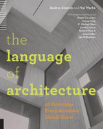 The Language of Architecture : 26 Principles Every Architect Should Know - Andrea Simitch