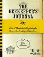 Backyard Beekeeper's Journal - Kim Flottum