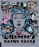 Grimm's Fairy Tales : Classics Reimagined - Jacob Grimm