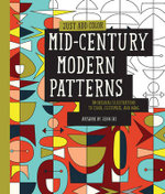 Just Add Color : Mid-Century Modern Patterns : 30 Original Illustrations to Color, Customize, and Hang - Jenn Ski