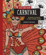 Just Add Color : Carnival : 30 Original Illustrations to Color, Customize, and Hang - Sarah Walsh