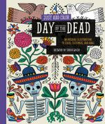 Just Add Color : Day of the Dead : 30 Original Illustrations to Color, Customize, and Hang - Sarah Walsh