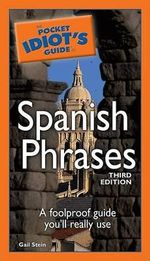 The Pocket Idiot's Guide to Spanish Phrases - Gail Stein