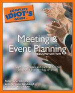 The Complete Idiot's Guide to Meeting and Event Planning :  For Work and Life [With CDROM] - Robin E Craven