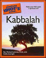 The Complete Idiot's Guide to Kabbalah : Why Mutual Guarantee is the Key to Our Recovery fr... - Rav Michael Laitman