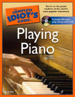 The Complete Idiot's Guide to Playing Piano : Complete Idiot's Guide Ser. - Brad Hill